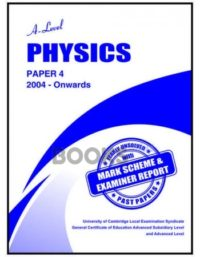 a level physics paper 4 2004 onwards unsolved past papers