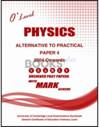 O Level Physics Paper 4 Alterative to Practical Unsolved Past Papers 2004 Onwards