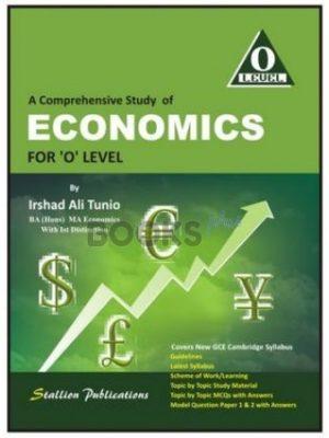 A Comprehensive Study of Economics for O Level by Irshad Ali Tunio