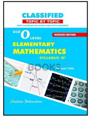 GCE O Level Classified Mathematics Syllabus D by Marium Tahir Revised  Edition