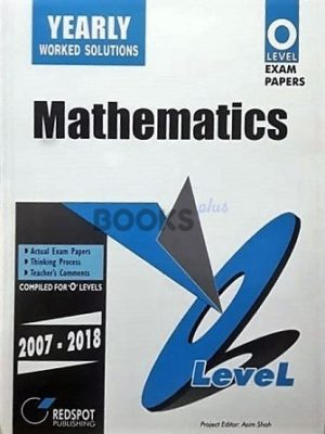 O Level Mathematics Yearly Worked Solutions 2019 Edition Redspot