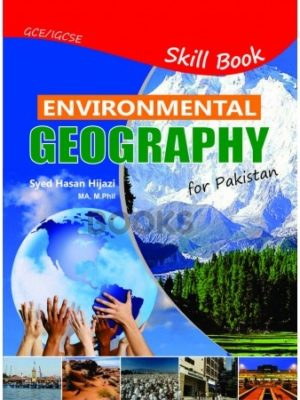 Environmental Geography for Pakistan Skill Book (NEW) by Syed Hassan Hijazi