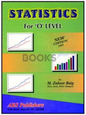 Statistics for O' Level by M. Zaheer Baig