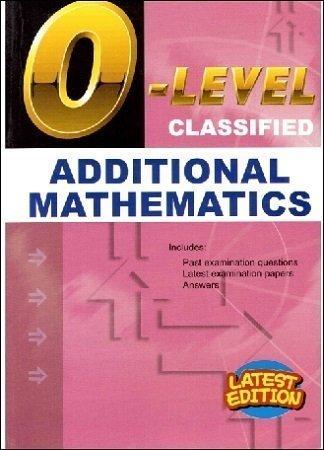 O Level Classified Additional Mathematics Latest Edition Redspot