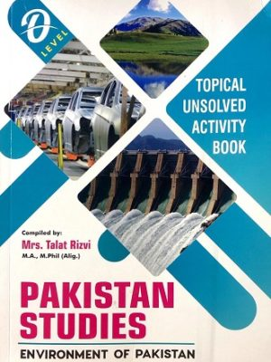 O Level Pakistan Studies Environment of Pakistan talat Rizvi Topical