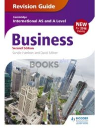 Cambridge International AS & A Level Business Revision Guide 2nd Edition sandie harrison david milner