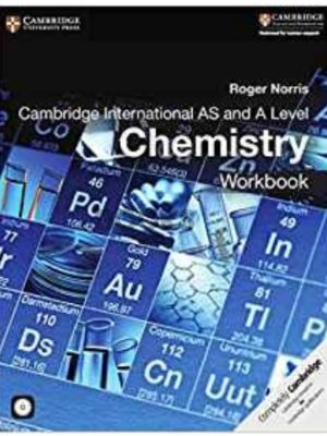 Cambridge International AS & A Level Chemistry Workbook Roger Norris