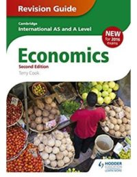 Cambridge International AS & A Level Economics Revision Guide Hodder Education terry cook