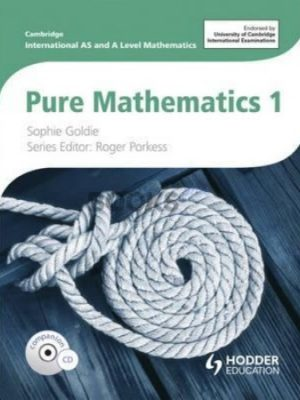 Cambridge International AS & A Level Pure Mathematics 1 Hodder Education Goldie Porkess