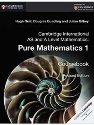 Cambridge International AS & A Level Pure Mathematics 1 Coursebook Revised Edition Neill Quadling Gilbey