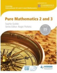Cambridge International AS & A Level Pure Mathematics 2 & 3 Hodder Education Sophie goldie porkess