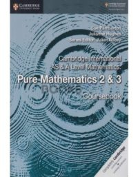 Cambridge International AS & A Level Pure Mathematics 2 & 3 Coursebook pemberton hughes