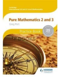 Cambridge International AS & A Level Pure Mathematics 1 Practice Book 2018
