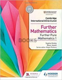 Cambridge International AS & A Level Further Pure Mathematics 1 Goldie Jewell