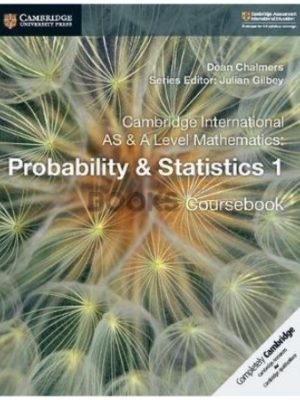 Cambridge International AS & A Level Mathematics Probability & Statistics 1 Coursebook Chalmers