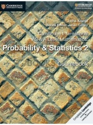 Cambridge International AS & A Level Mathematics Probability & Statistics 2 Coursebook Kranat