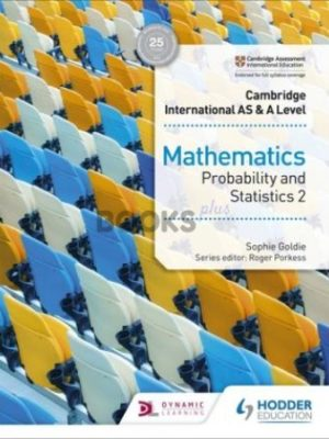 Cambridge International AS & A Level Mathematics Probability & Statistics 2 Goldie