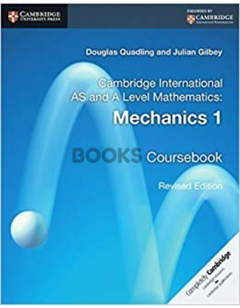 Cambridge International AS & A Level Mechanics Coursebook Quadling Gilbey