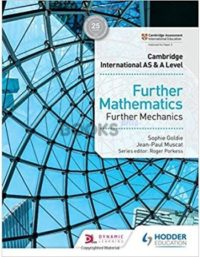 Cambridge International AS & A Level Further Mathematics Further Mechanics Muscat