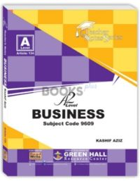 Business A2 Level Notes by Kashif Aziz Green Hall