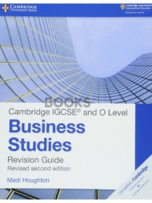 Cambridge IGCSE and O Level Business Studies Revision Guide Revised 2nd Editon