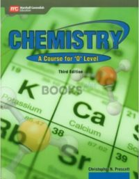 Chemistry A Course for O Level 3rd Edition