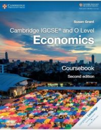 Cambridge IGCSE and O Level Economics 2nd Edition 2018 Susan Grant