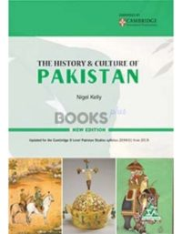 The History and Culture of Pakistan by Nigel Kelly Peak Publishing