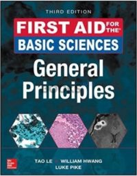 First Aid for the Basic Sciences General Principles 3rd Edition