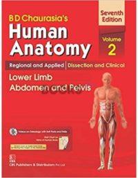 B D Chaurasias Human Anatomy Regional & Applied Dissection and Clinical Volume 2 Lower Limb Abdomen & Pelvis 7th Edition