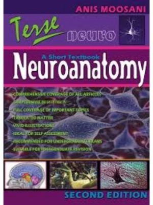 Terse Neuroanatomy A Short Textbook 2nd Edition Anis Moosani