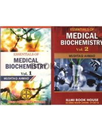 Essentials of Medical Biochemistry Volume 1 - 2 by Mushtaq Ahmed