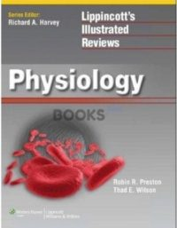 Lippincott's Illustrated Reviews Physiology by Robin R. Preston