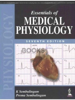 Essentials of Medical Physiology 7th Edition by Jaypee Brothers