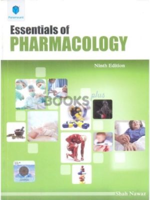 Essentials of Pharmacology 9th Edition by Shah Nawaz paramount