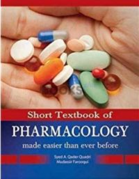 Short Textbook of Pharmacology Made Easier than Ever Before paramount