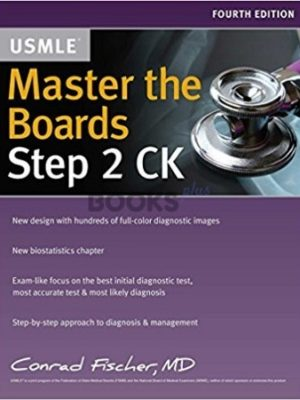 Master the Boards USMLE Step 2 CK by Conrad Fischer 4th Edition0