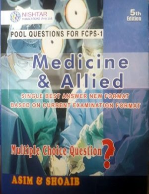 Asim and Shoaib MCQs in Medicine and Allied FCPS 1 5th Edition
