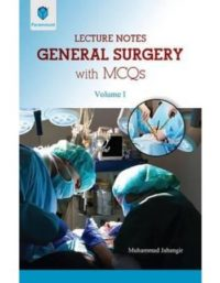 Lecture Notes General Surgery with MCQs Volume 1 paramount muhammad jahangir paramount