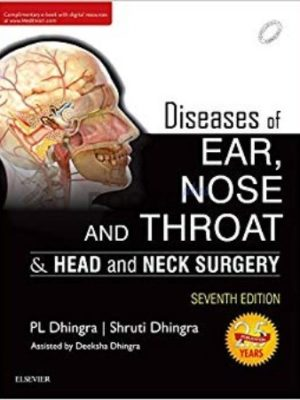 Diseases of Ear Nose and Throat Head and Neck Surgery 7th Edition PL Dhingra