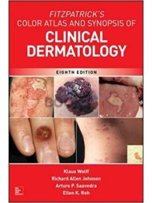 Fitzpatrick's Color Atlas and Synopsis of Clinical Dermatology 8th Edition