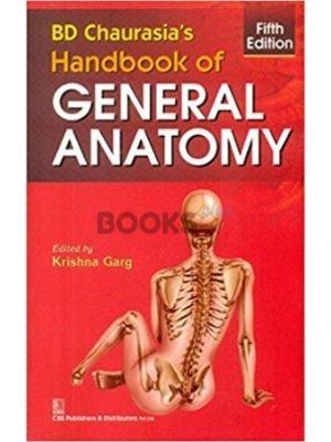 BD Chaurasia's Handbook of General Anatomy 5th Edition