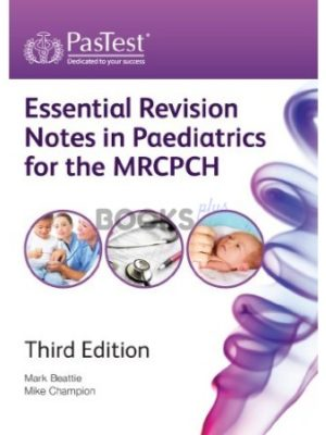 Pastest Essential Revision Notes in Pediatrics for MRCPCH 3rd Edition