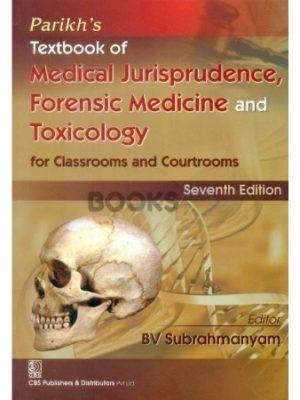Parikh Textbook of Medical Jurisprudence, Forensic Medicine & Toxicology 7th Edition