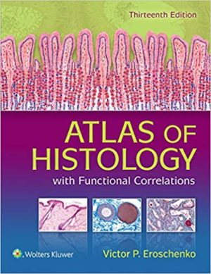 Atlas of Histology with Functional Correlations 13th Edition