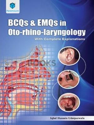 BCQs & EMQs in Oto-rhino-laryngology with Complete Explanations Udaipurwala paramount