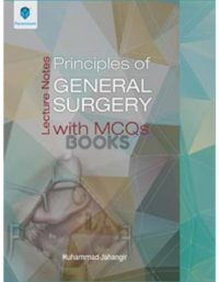 Lecture Notes Principles of General Surgery with MCQs 2018 muhammad jahangir paramount