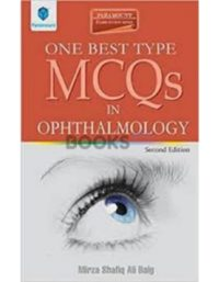 One Best Type MCQs in Ophthalmology 2nd Edition mirza shafiq paramount