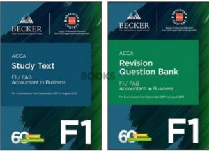 Becker ACCA F1 FAB Accountant in business 2018 study text revision question bank