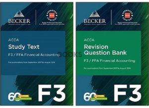 Becker ACCA F3 FFA Financial Accounting 2018 Study Text revision question bank